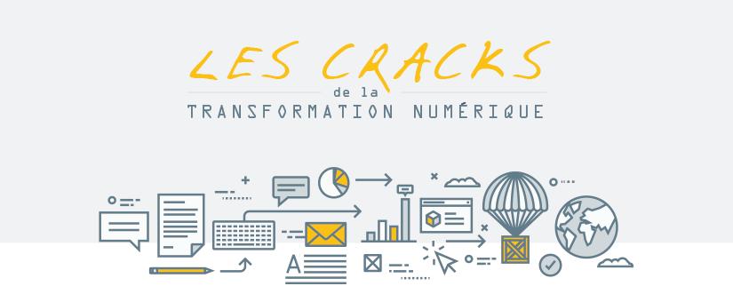 Les cracks de la transformation numérique