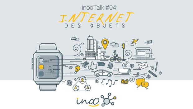 inooTalk #04 : L'Internet des objets
